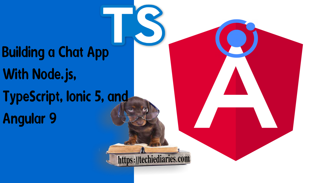 Angular 9 and Ionic 5 Chat App